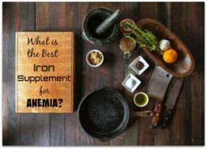 Best Iron Supplement for Anemia